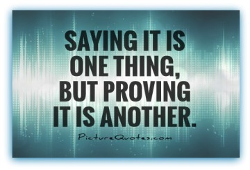 saying-it-is-one-thing-but-proving-it-is-another-quote-1